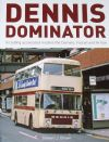 Dennis Dominator - Including Associated Models the Domino, Falcon and Arrow, by Stewart J. Brown